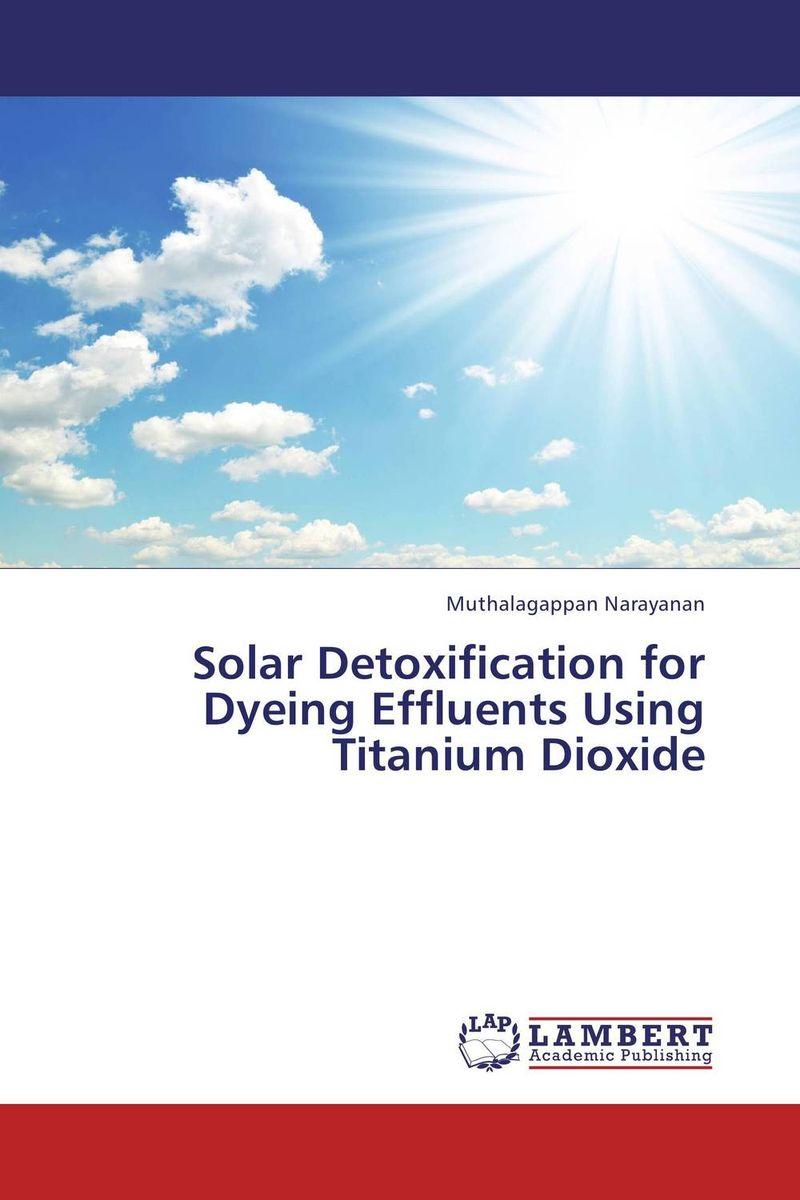 Solar Detoxification for Dyeing Effluents Using Titanium Dioxide rik degunther alternative energy for dummies