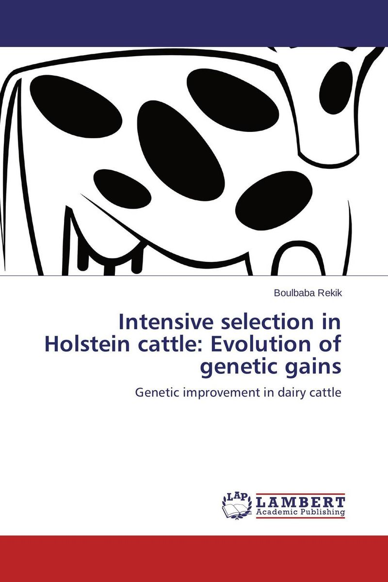 Intensive selection in Holstein cattle: Evolution of genetic gains