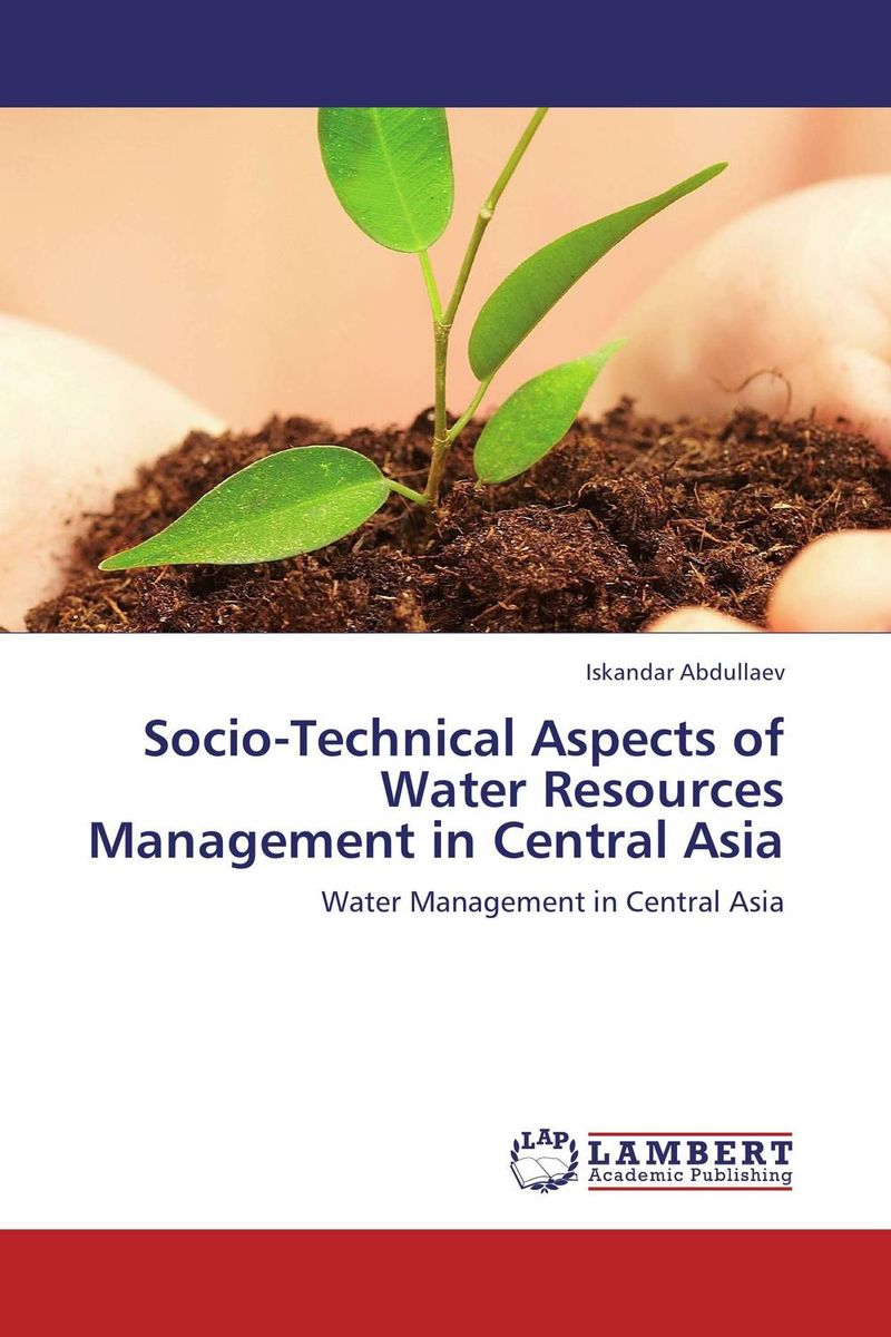 Socio-Technical Aspects of Water Resources Management in Central Asia h n gour pankaj sharma and rakesh kaushal pathological aspects and management of root rot of groundnut