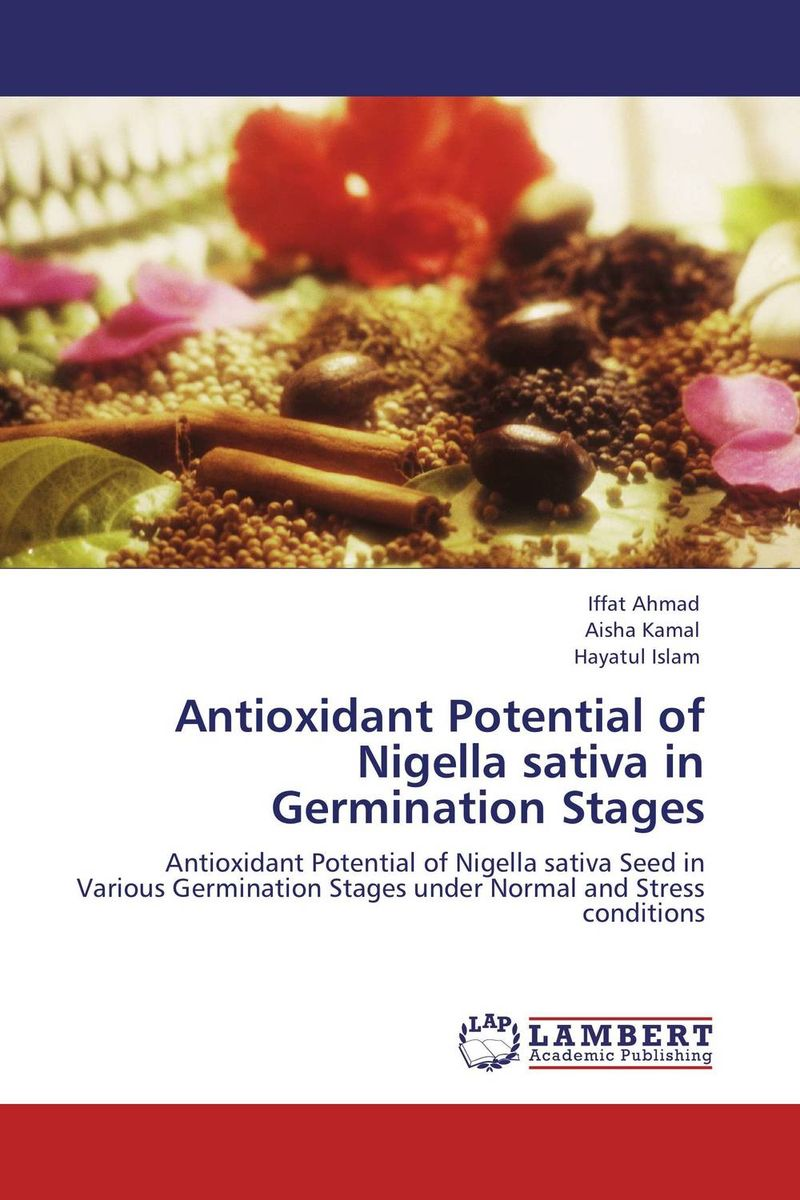 Antioxidant Potential of Nigella sativa in  Germination Stages seed dormancy and germination