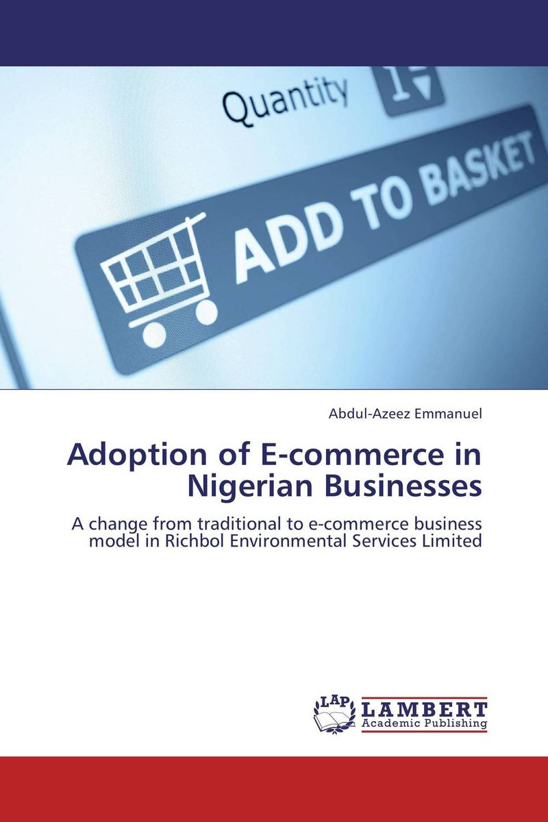 Adoption of E-commerce in Nigerian Businesses e commerce a new business tool