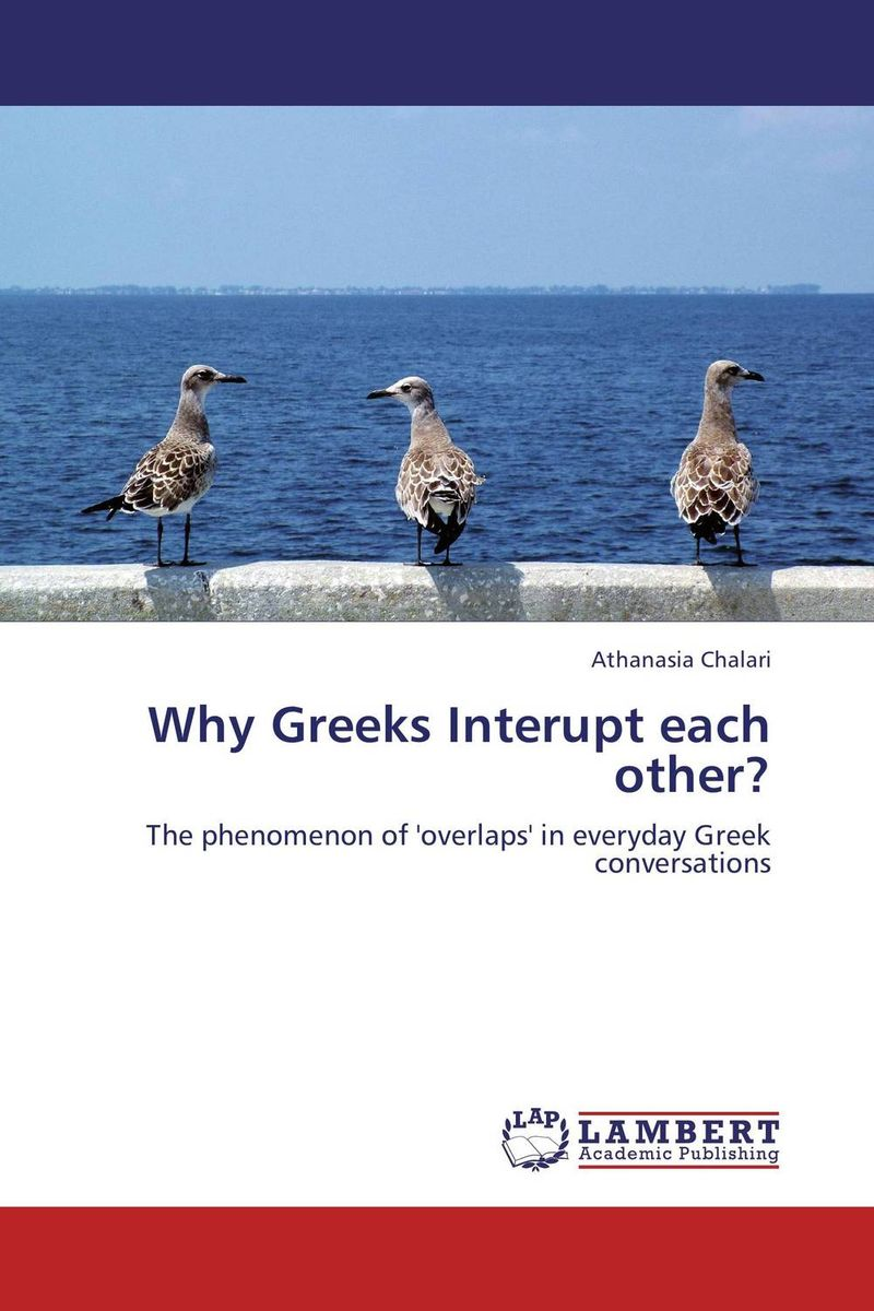 Why Greeks Interupt each other? christianity and hellenism in the fifth–century greek east – theodoret s apologetics against the greeks in context