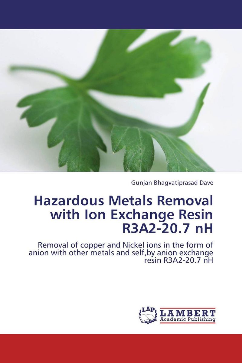 Hazardous Metals Removal with Ion Exchange Resin R3A2-20.7 nH novel applications of some bio adsorbent for heavy metals removal
