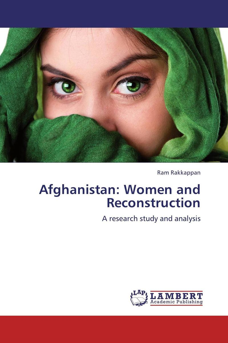Afghanistan: Women and Reconstruction mohammad qasim wafayezada ethnic politics and peacebuilding in afghanistan