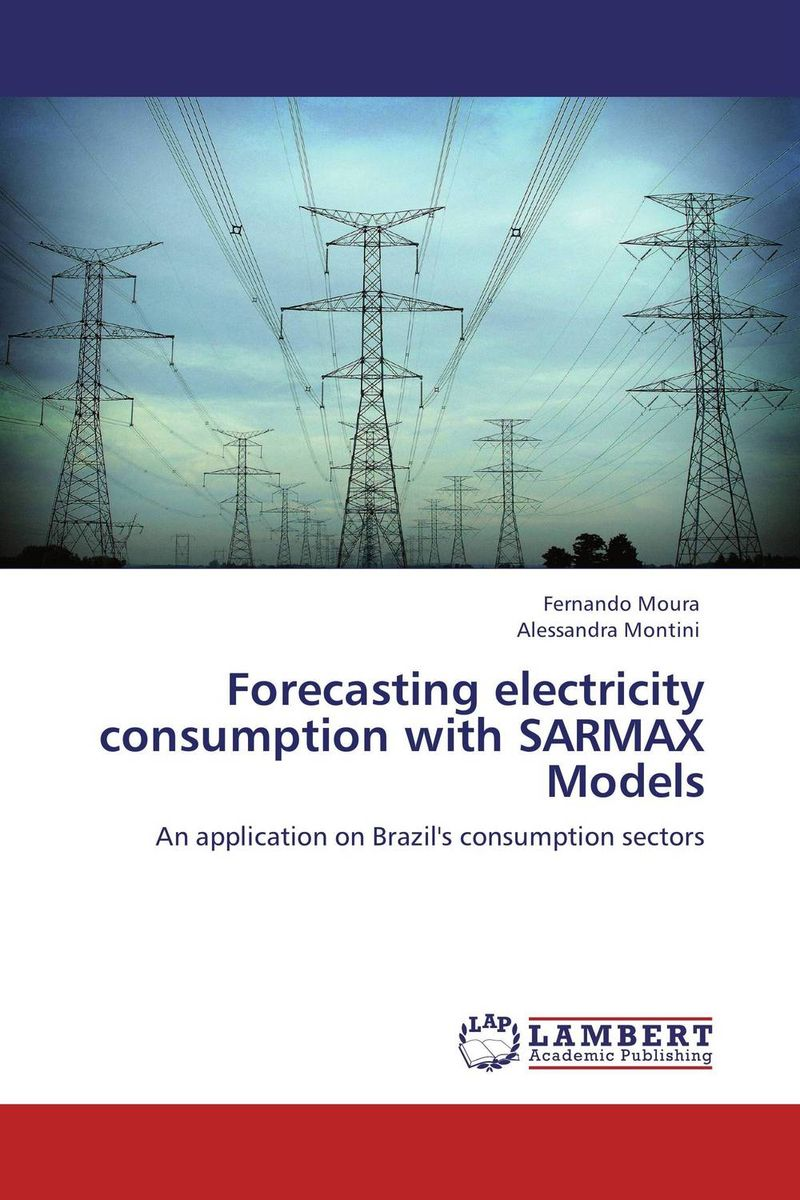 Forecasting electricity consumption with SARMAX Models charles chase w demand driven forecasting a structured approach to forecasting