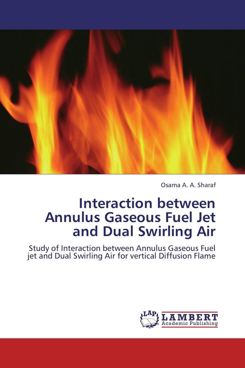 Interaction between Annulus Gaseous Fuel Jet and Dual Swirling Air mohd mazid and taqi ahmed khan interaction between auxin and vigna radiata l under cadmium stress