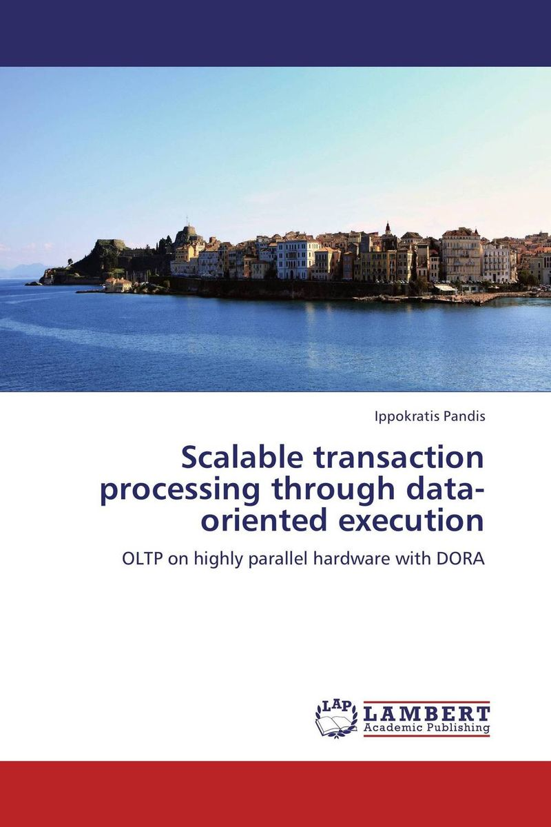 Scalable transaction processing through data-oriented execution towards parallel execution of scientific applications