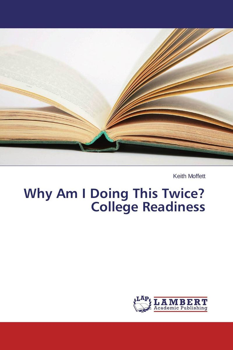 Why Am I Doing This Twice? College Readiness