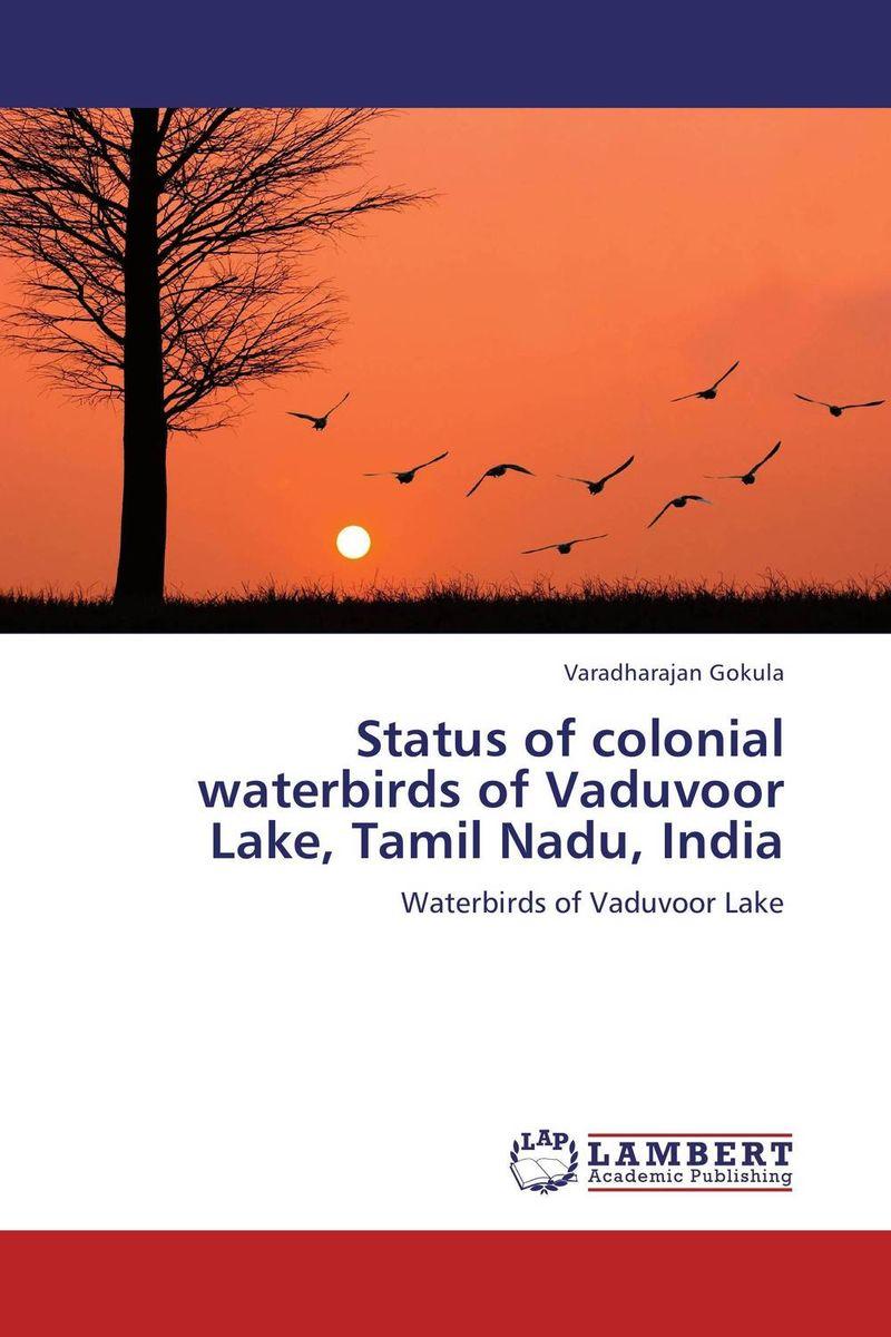 Status of colonial waterbirds of Vaduvoor Lake, Tamil Nadu, India avifaunal diversity of satragachi wetland west bengal india