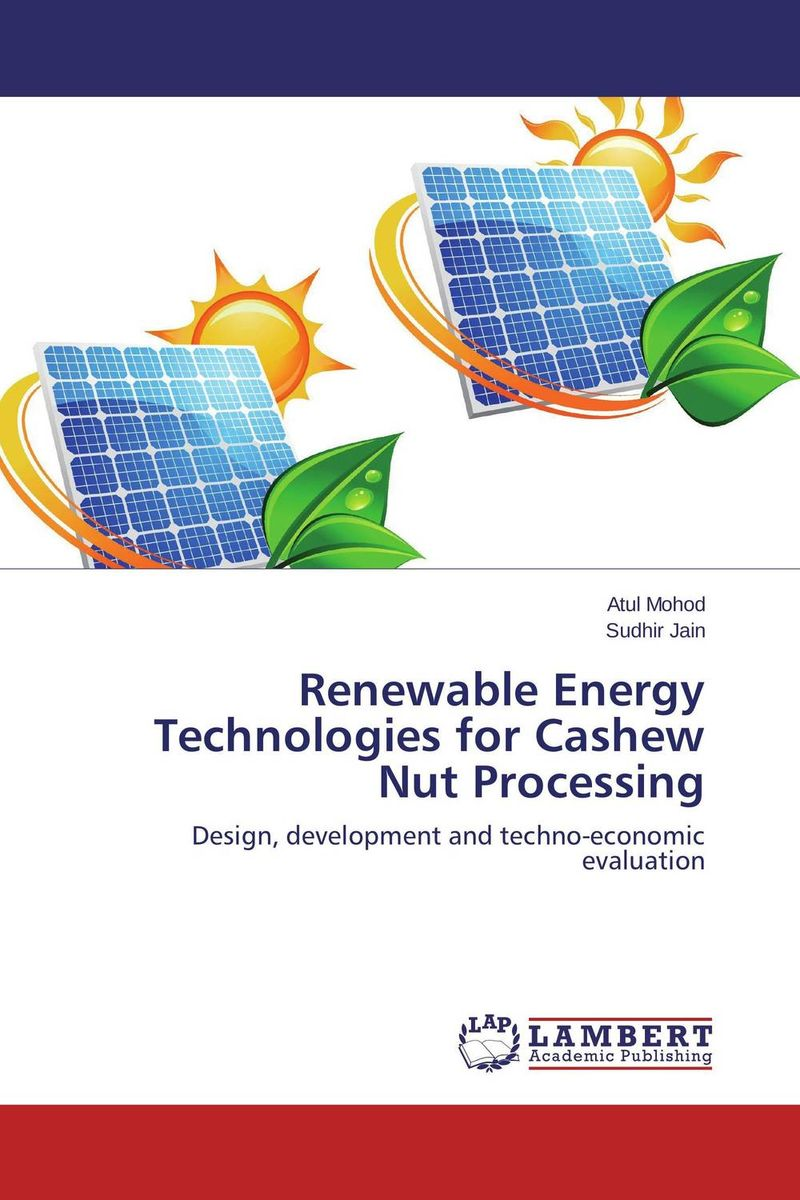 Renewable Energy Technologies for Cashew Nut Processing investment costs of renewable electricity technologies