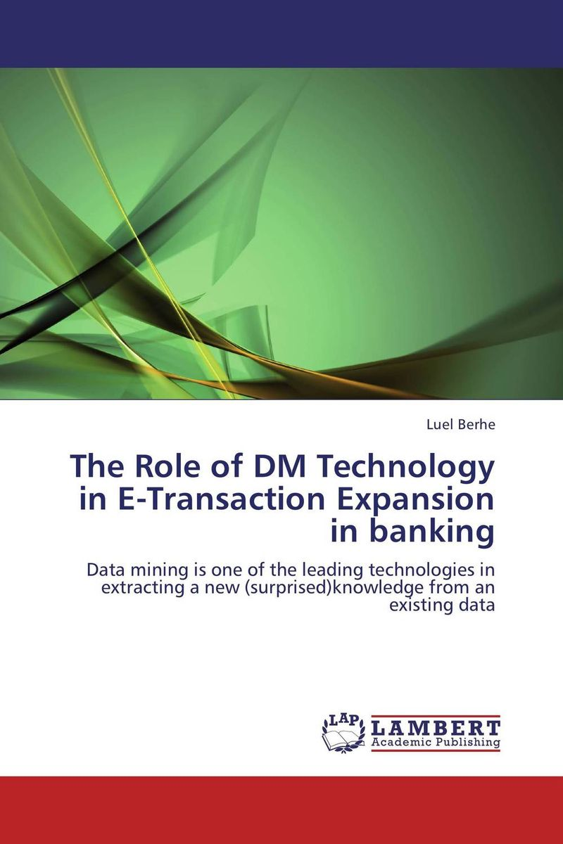 The Role of DM Technology in E-Transaction Expansion in banking organization of the banking network activity in the regions of ukraine