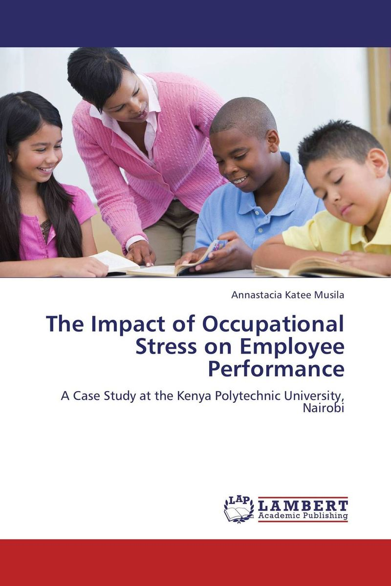 The Impact of Occupational Stress on Employee Performance impact of motivation on employee performance