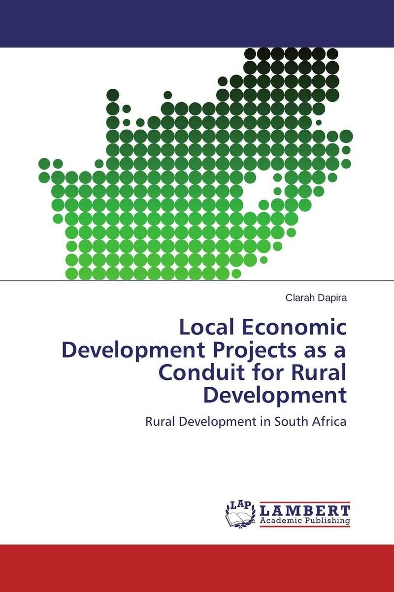 Local Economic Development Projects as a Conduit for Rural Development regional and local economic development