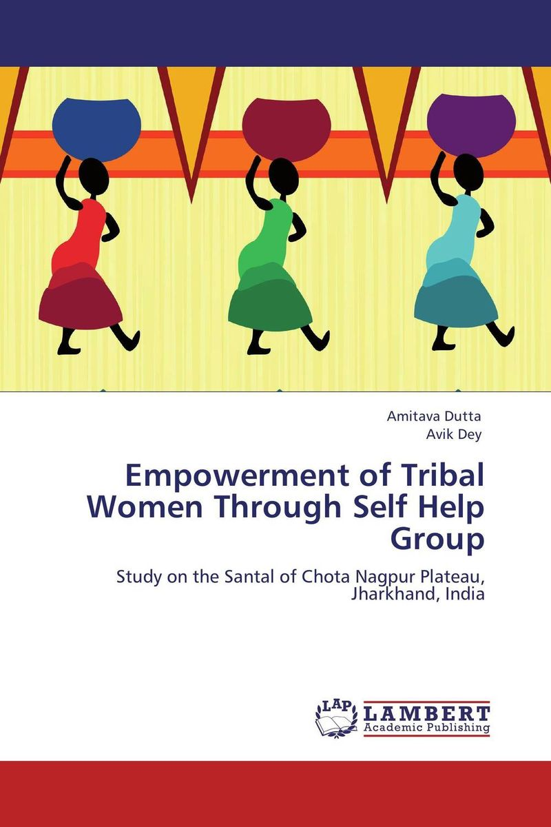 Empowerment of Tribal Women Through Self Help Group tribal malnutrition in india