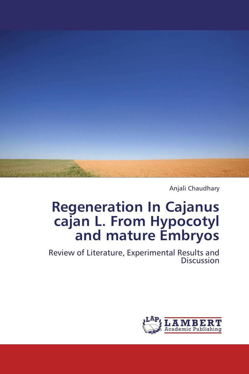 Regeneration In Cajanus cajan L. From Hypocotyl and mature Embryos