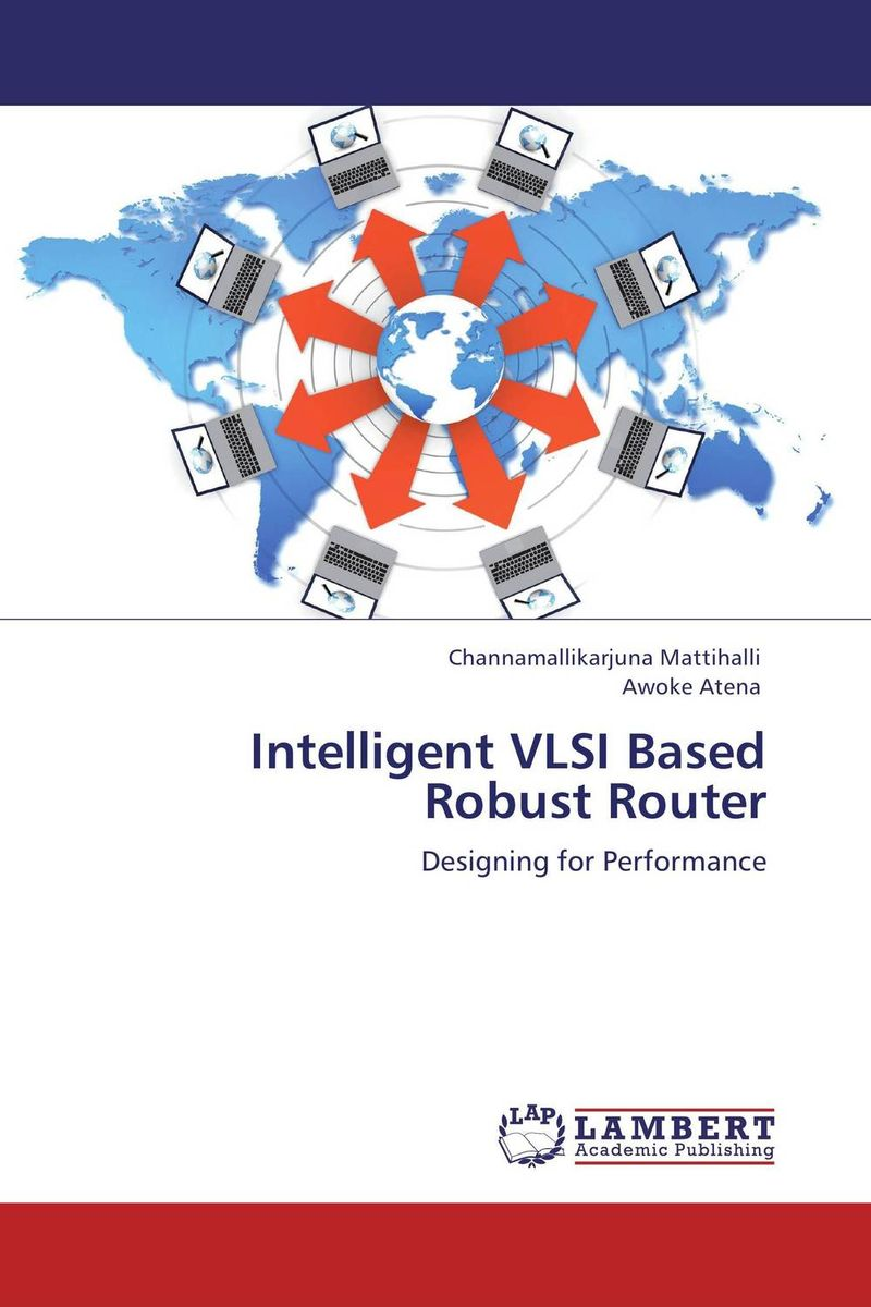 Intelligent VLSI Based Robust Router zhili sun satellite networking principles and protocols