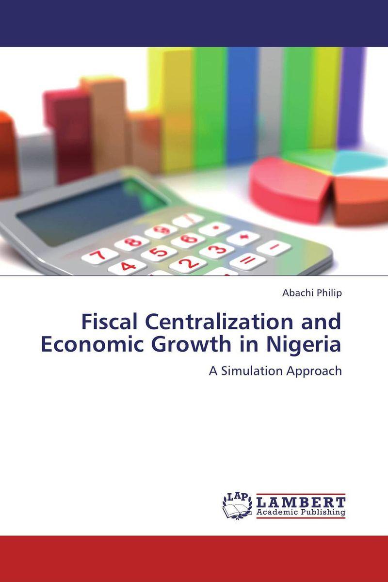 Fiscal Centralization and Economic Growth in Nigeria abhaya kumar naik socio economic impact of industrialisation