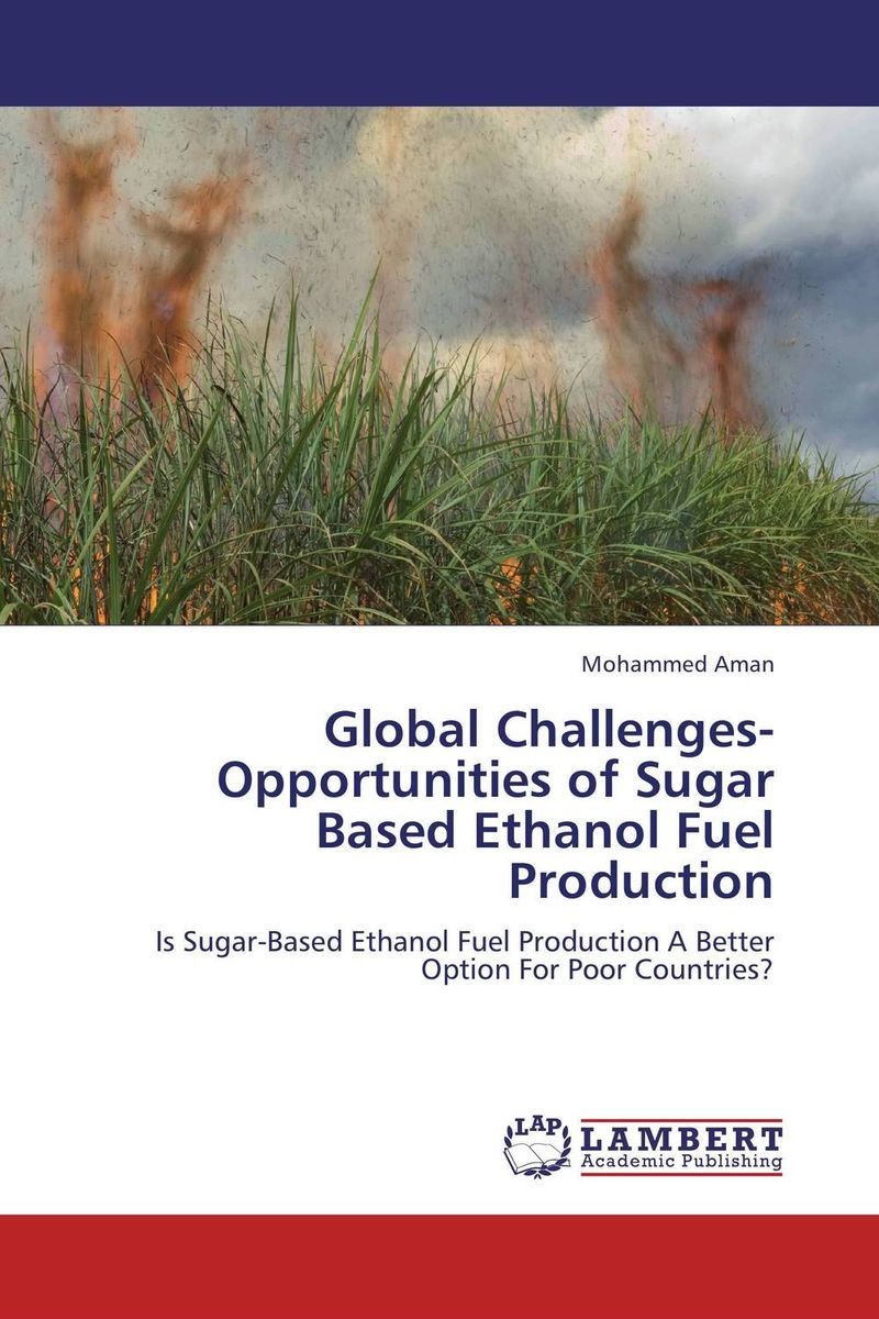 Global Challenges-Opportunities of Sugar Based Ethanol Fuel Production challenges and opportunities of indigenous church leaders in uganda