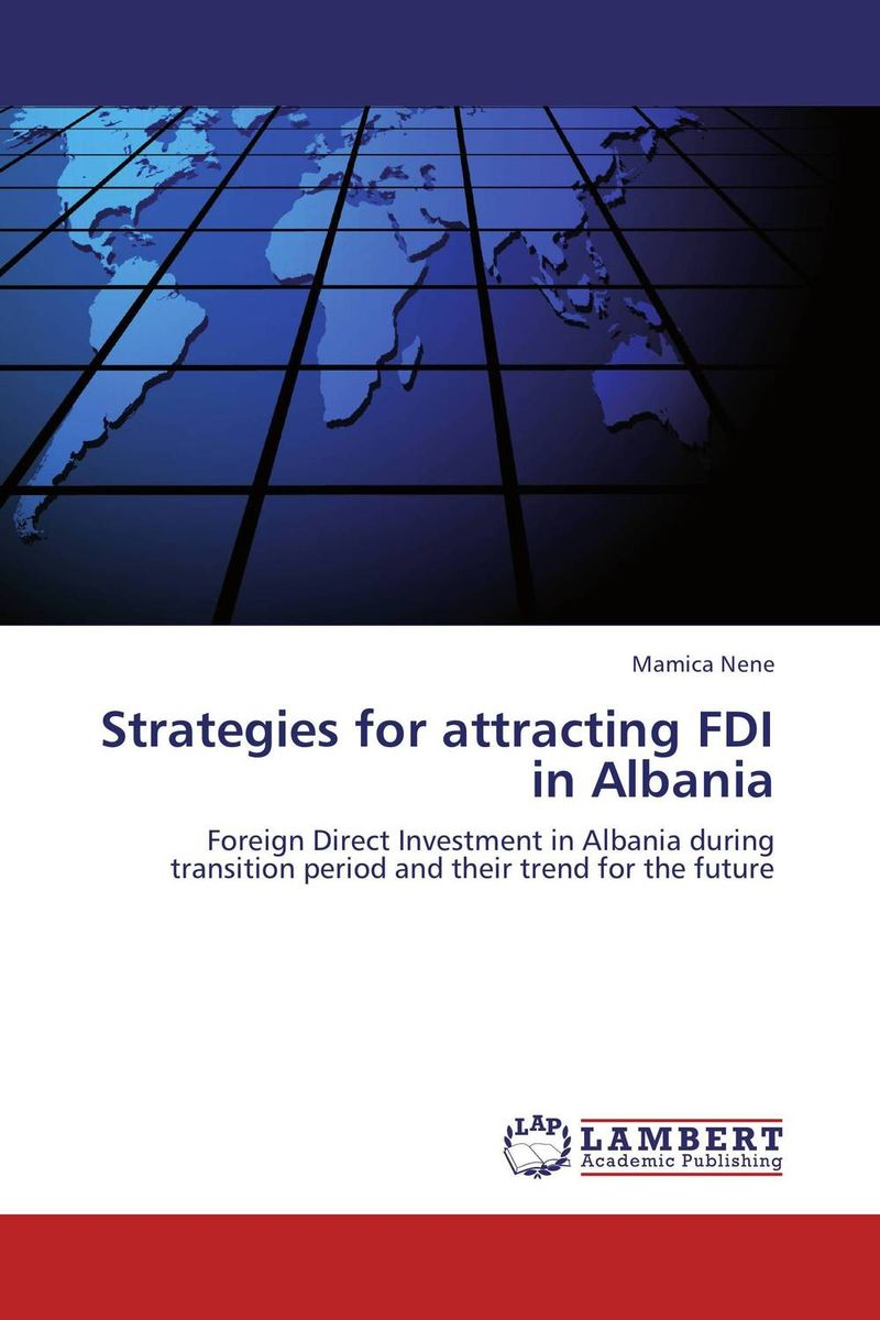Strategies for attracting FDI in Albania the reasons for studying foreign languages in albania