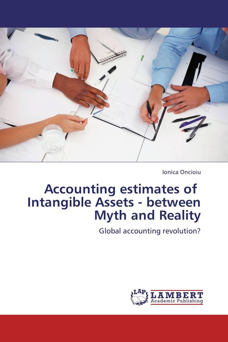 Accounting estimates of   Intangible Assets - between Myth and Reality