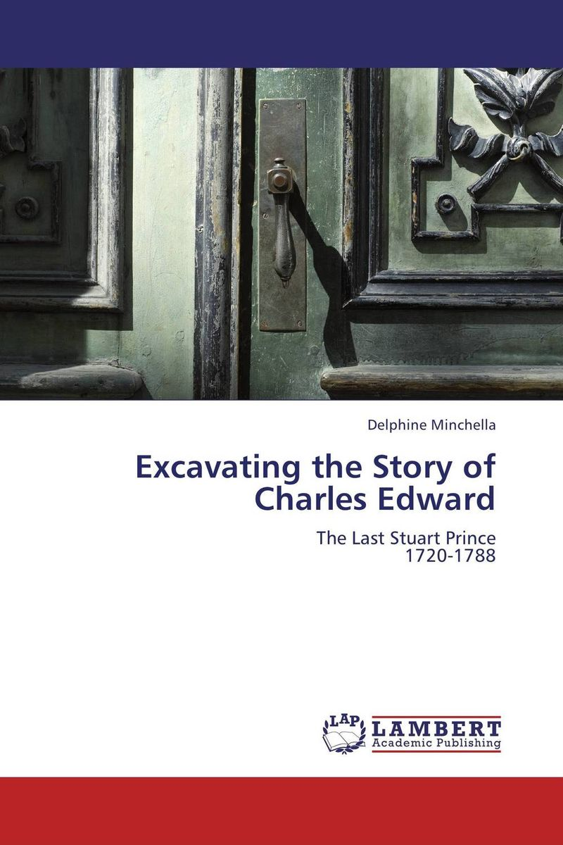 Excavating the Story of Charles Edward charles ii and the politics of access