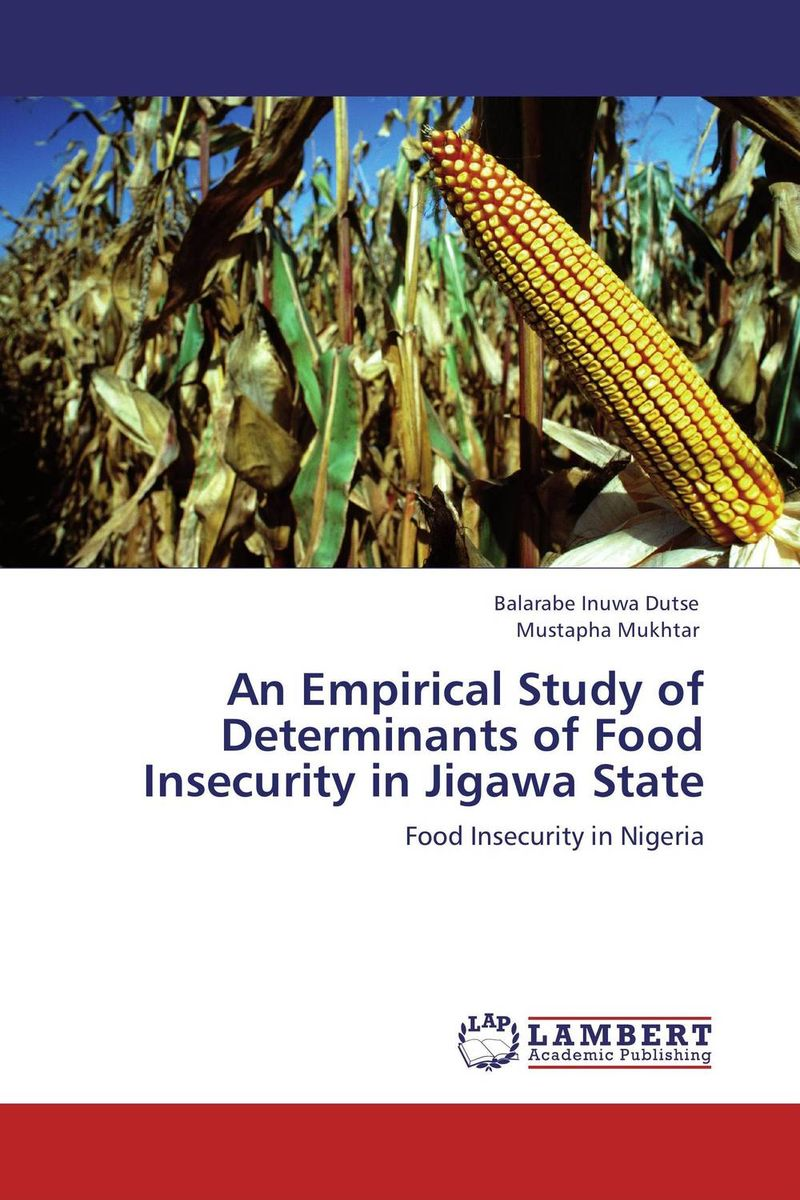 An Empirical Study of Determinants of Food Insecurity in Jigawa State dimensions of state building