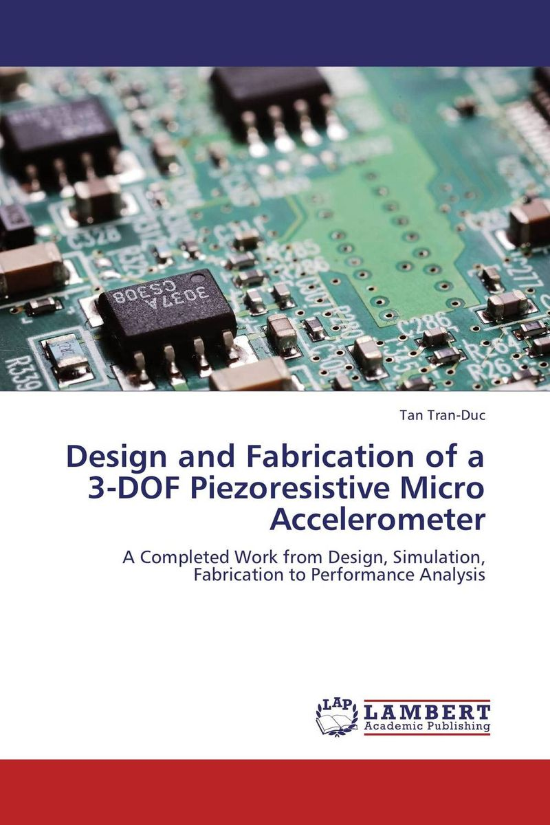 Design and Fabrication of a 3-DOF Piezoresistive Micro Accelerometer design and fabrication plasma diagnostics in ir t1 tokamak