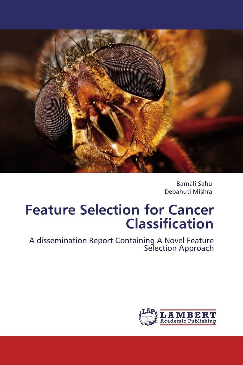 Feature Selection for Cancer Classification christos p kitsos cancer bioassays a statistical approach