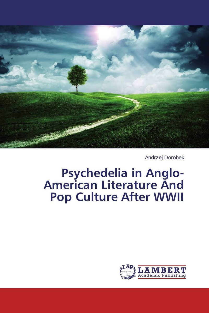 Psychedelia in Anglo-American Literature And Pop Culture After WWII j e smyth hollywood and the american historical film