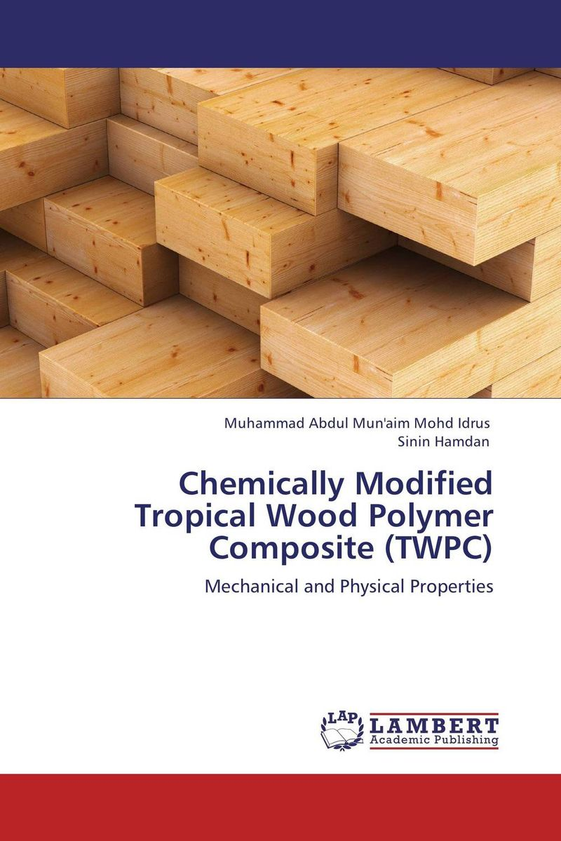 Chemically Modified Tropical Wood Polymer Composite (TWPC)