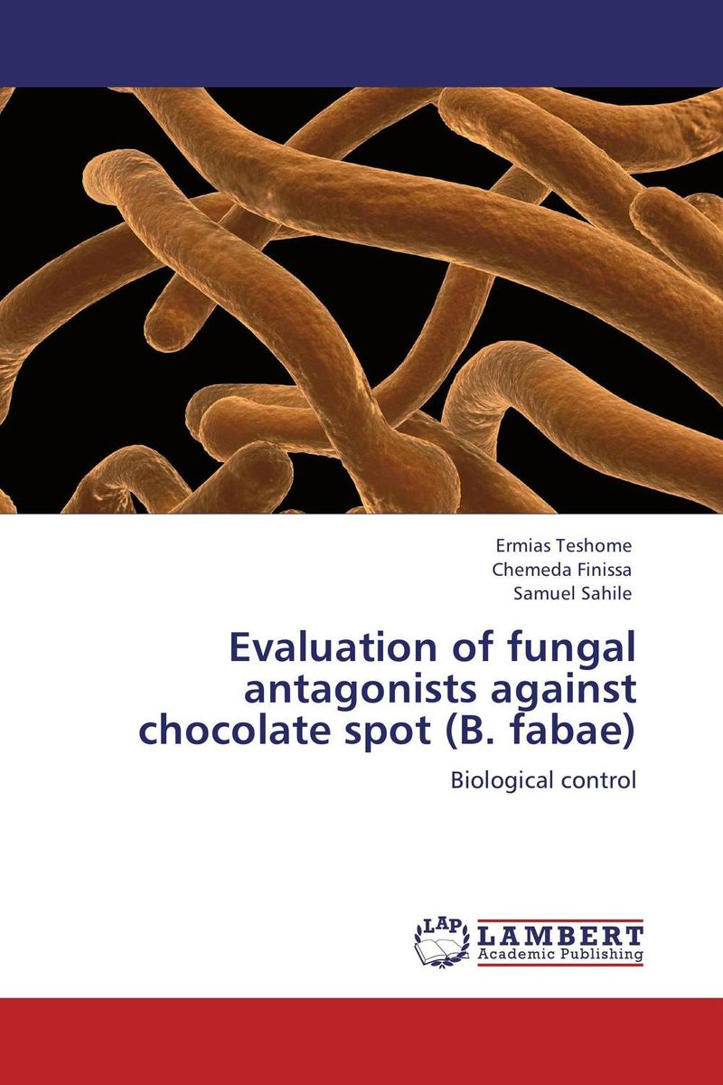 Evaluation of fungal antagonists against chocolate spot (B. fabae) evaluation of the internal control practices
