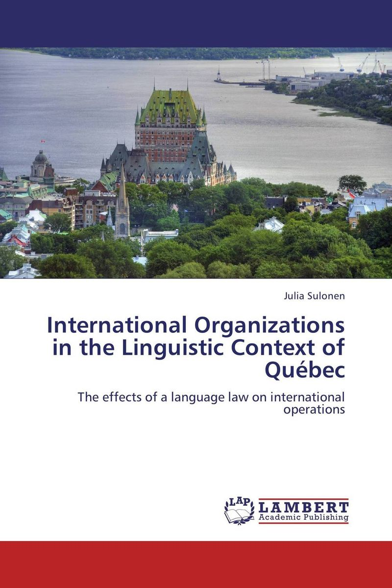 International Organizations in the Linguistic Context of Quebec linguistic variation in a multilingual setting