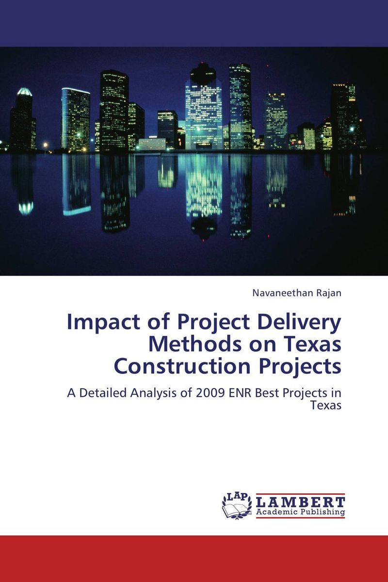 Impact of Project Delivery Methods on Texas Construction Projects yuri raydugin project risk management essential methods for project teams and decision makers