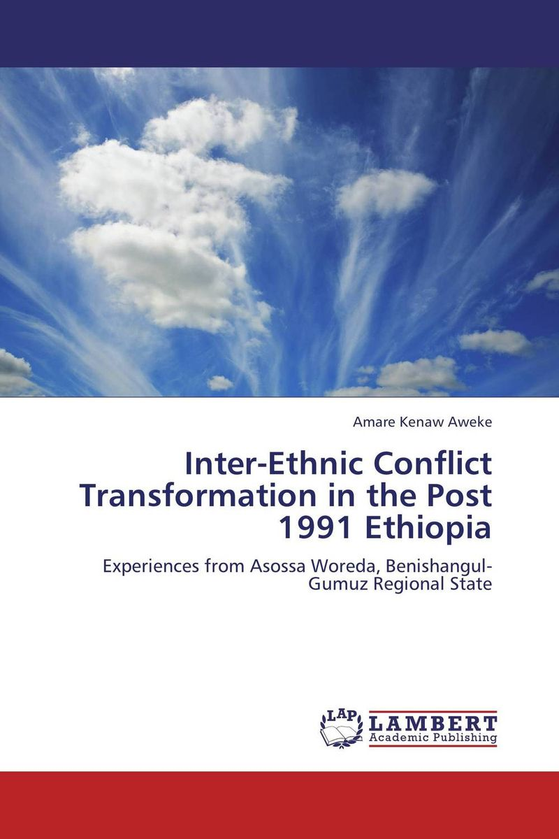 Inter-Ethnic Conflict Transformation in the Post 1991 Ethiopia the integration of ethnic kazakh oralmans into kazakh society