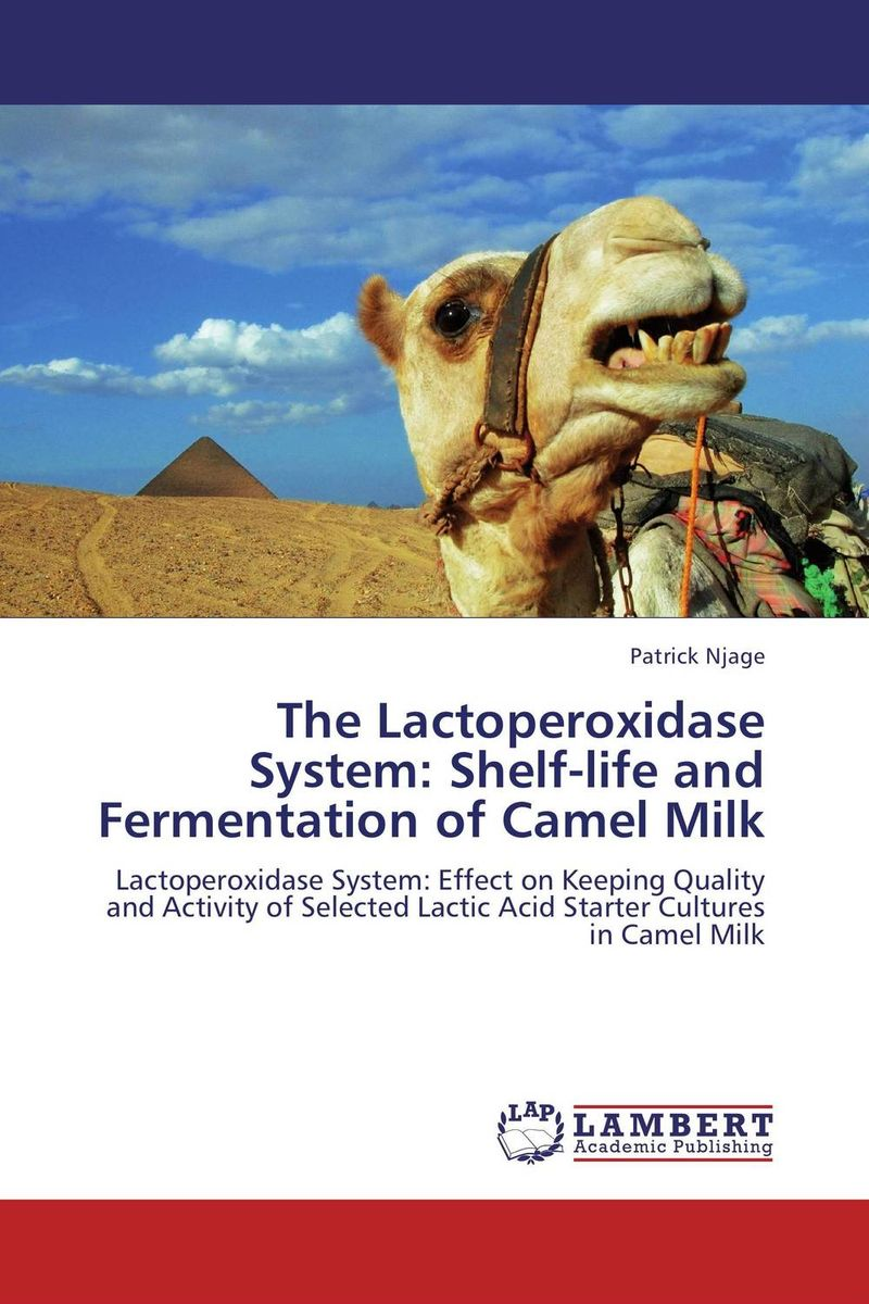 The Lactoperoxidase System: Shelf-life and Fermentation of Camel Milk