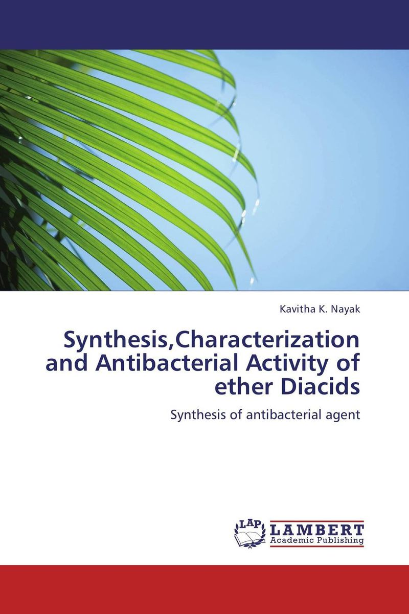 цена на Synthesis,Characterization and Antibacterial Activity of ether Diacids