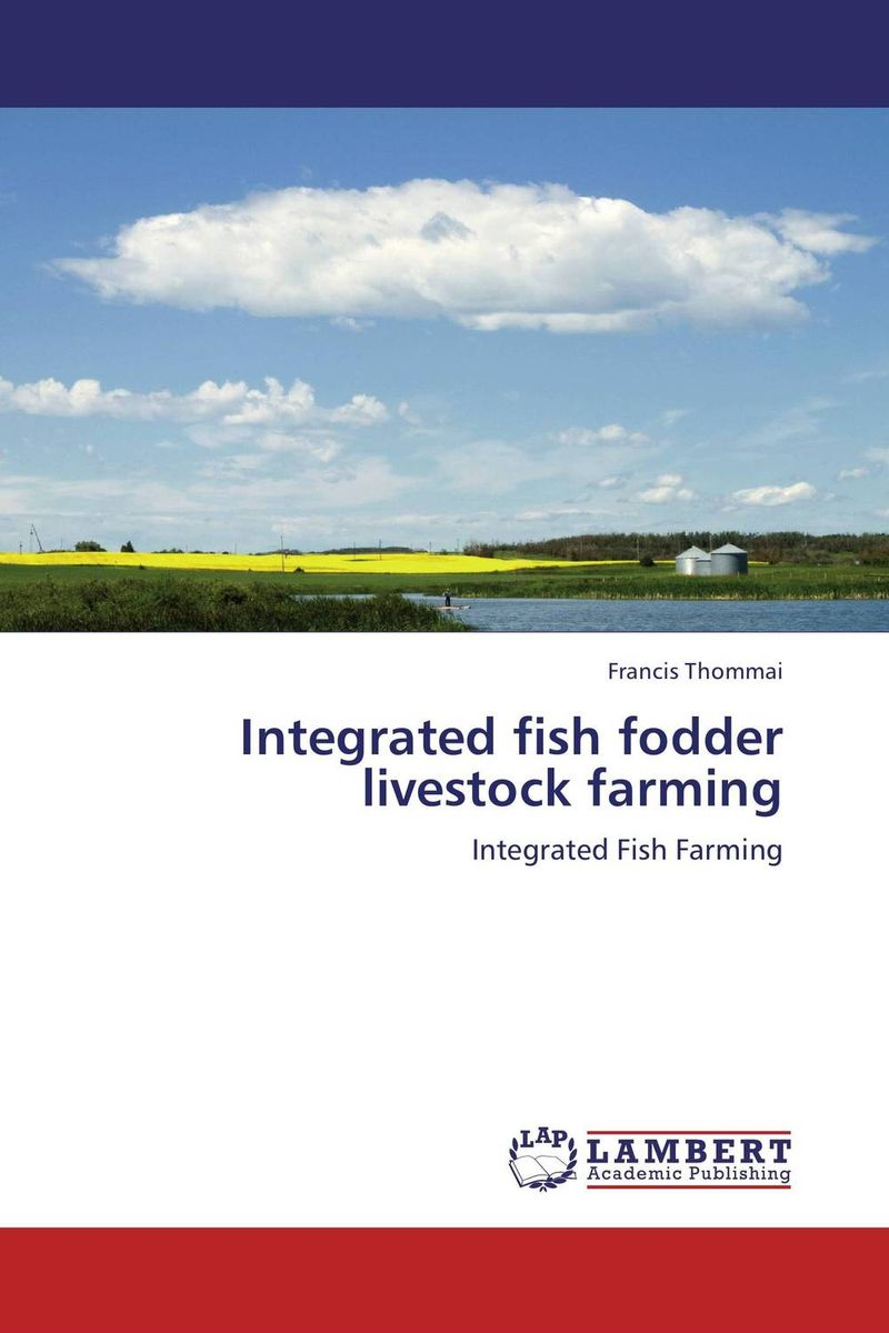 Integrated fish fodder livestock farming adsorbent of mycotoxins as feed additives in farm animals