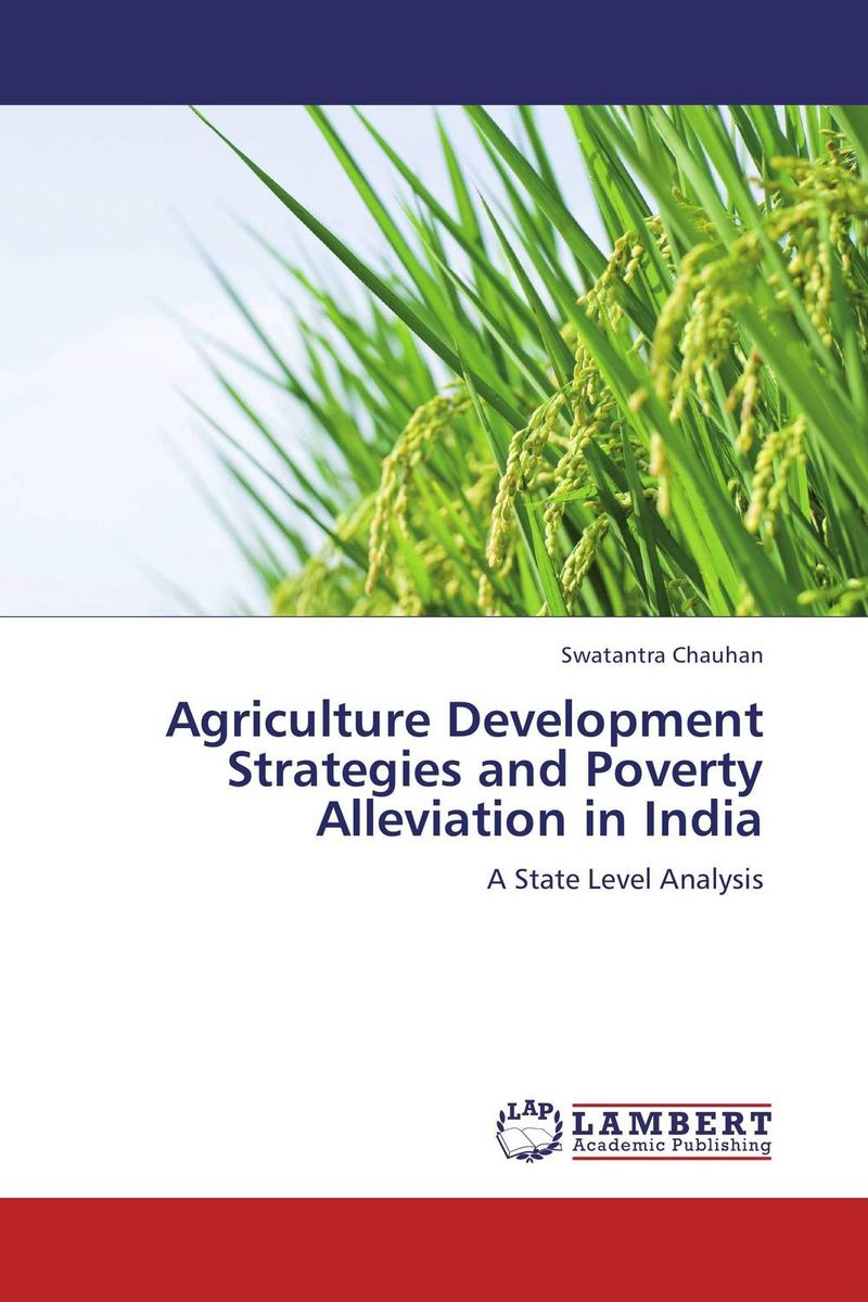 Agriculture Development Strategies and Poverty Alleviation in India poverty and development in rural india