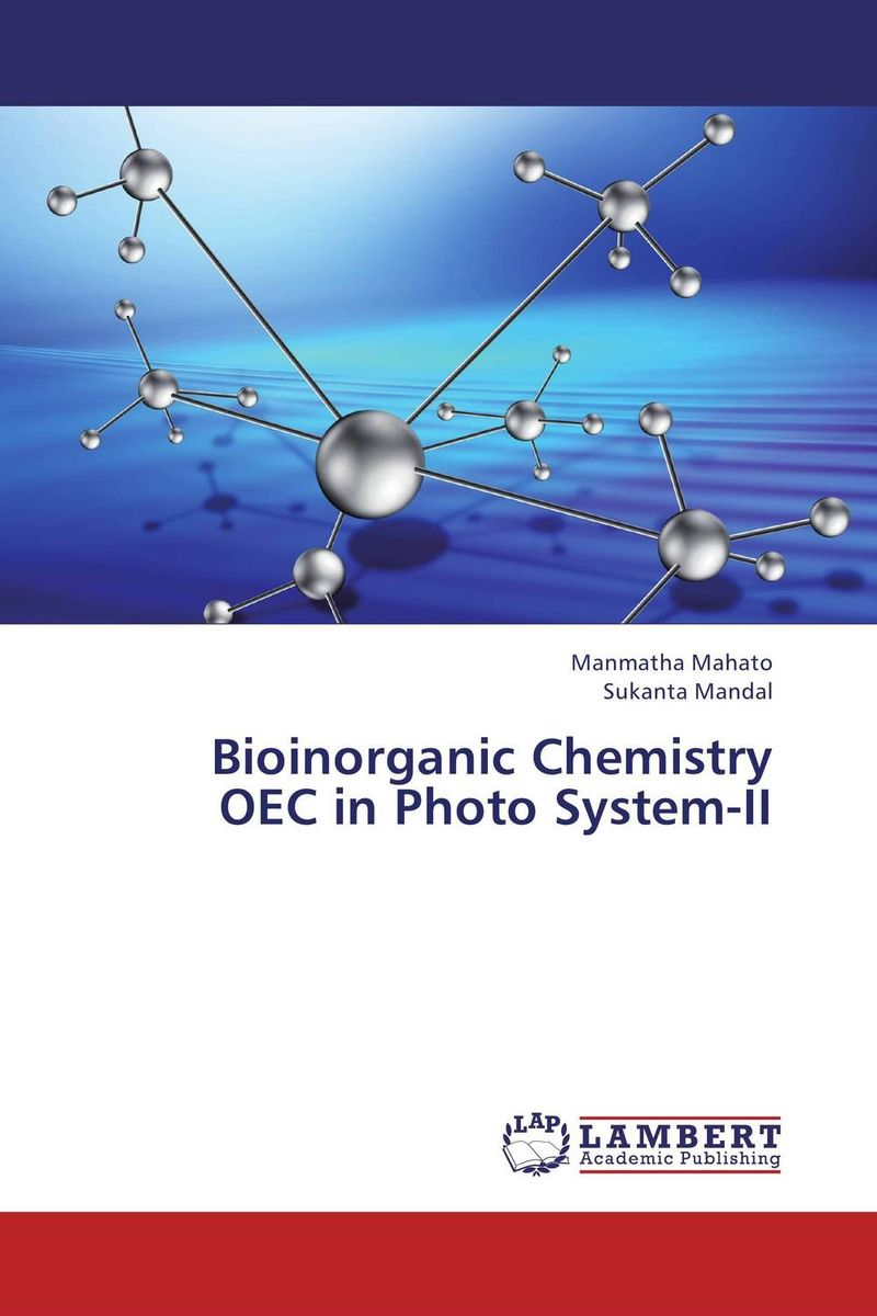 Bioinorganic Chemistry  OEC in Photo System-II o sonntag dry chemistry 25