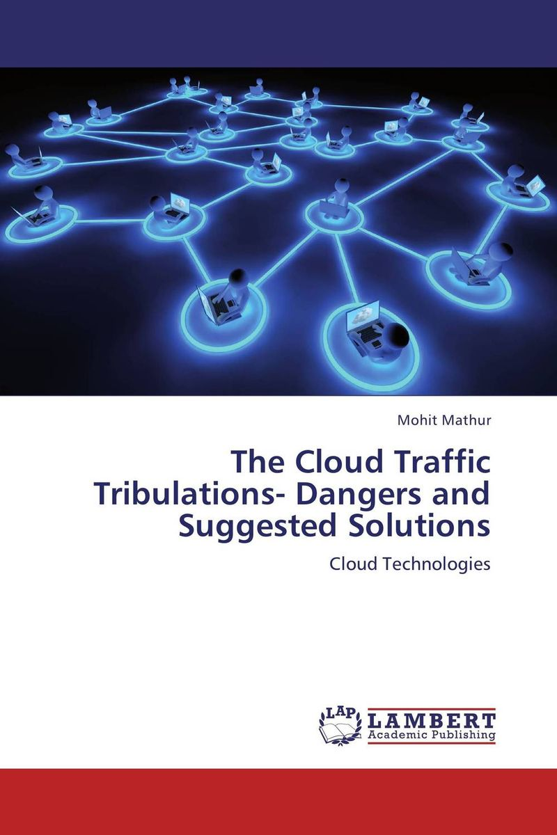 The Cloud Traffic Tribulations- Dangers and Suggested Solutions kamaljeet kaur and gursimranjit singh crtp performance for voip traffic over ieee 802 11