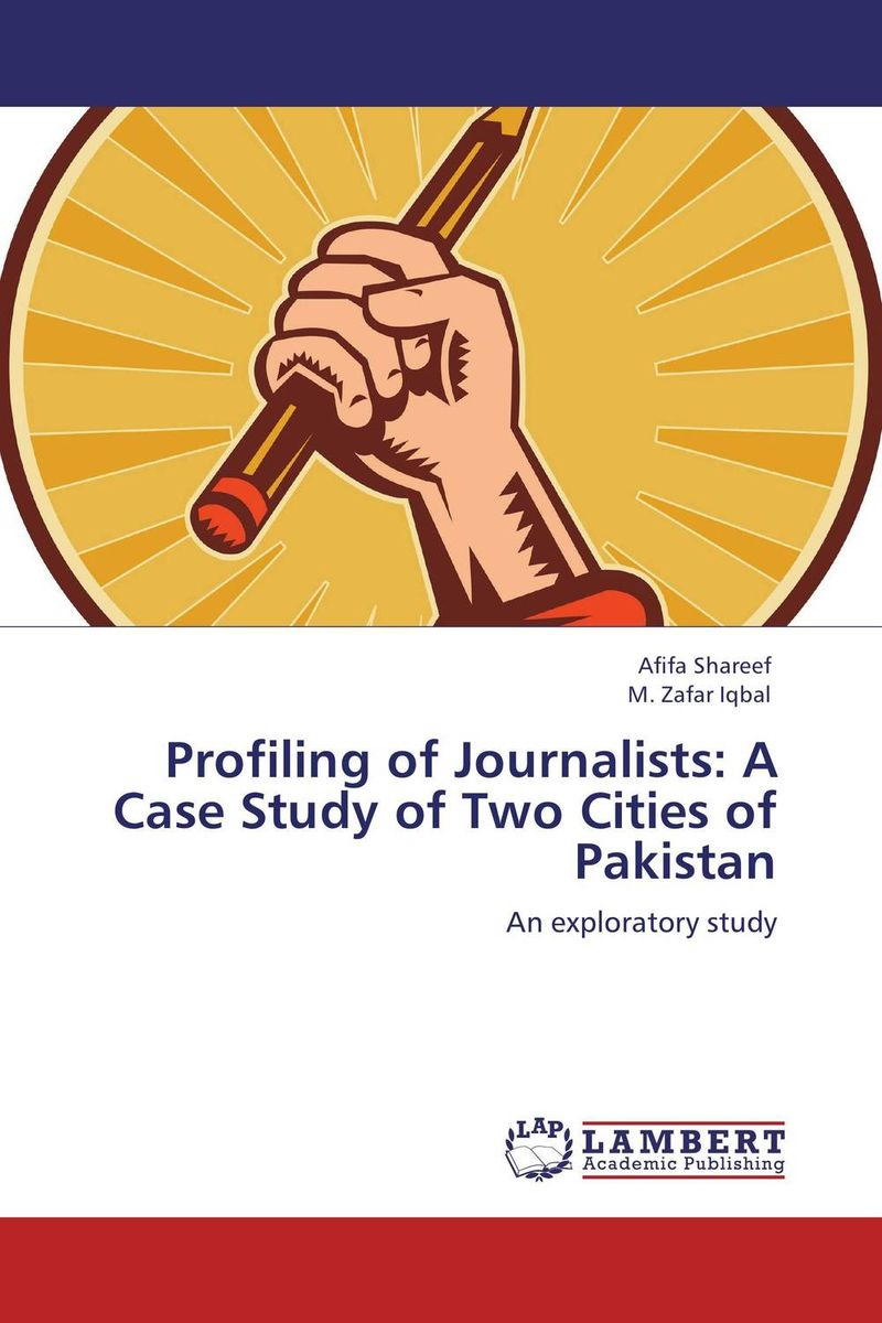Profiling of Journalists: A Case Study of Two Cities of Pakistan impurity profiling of drugs and pharmaceuticals