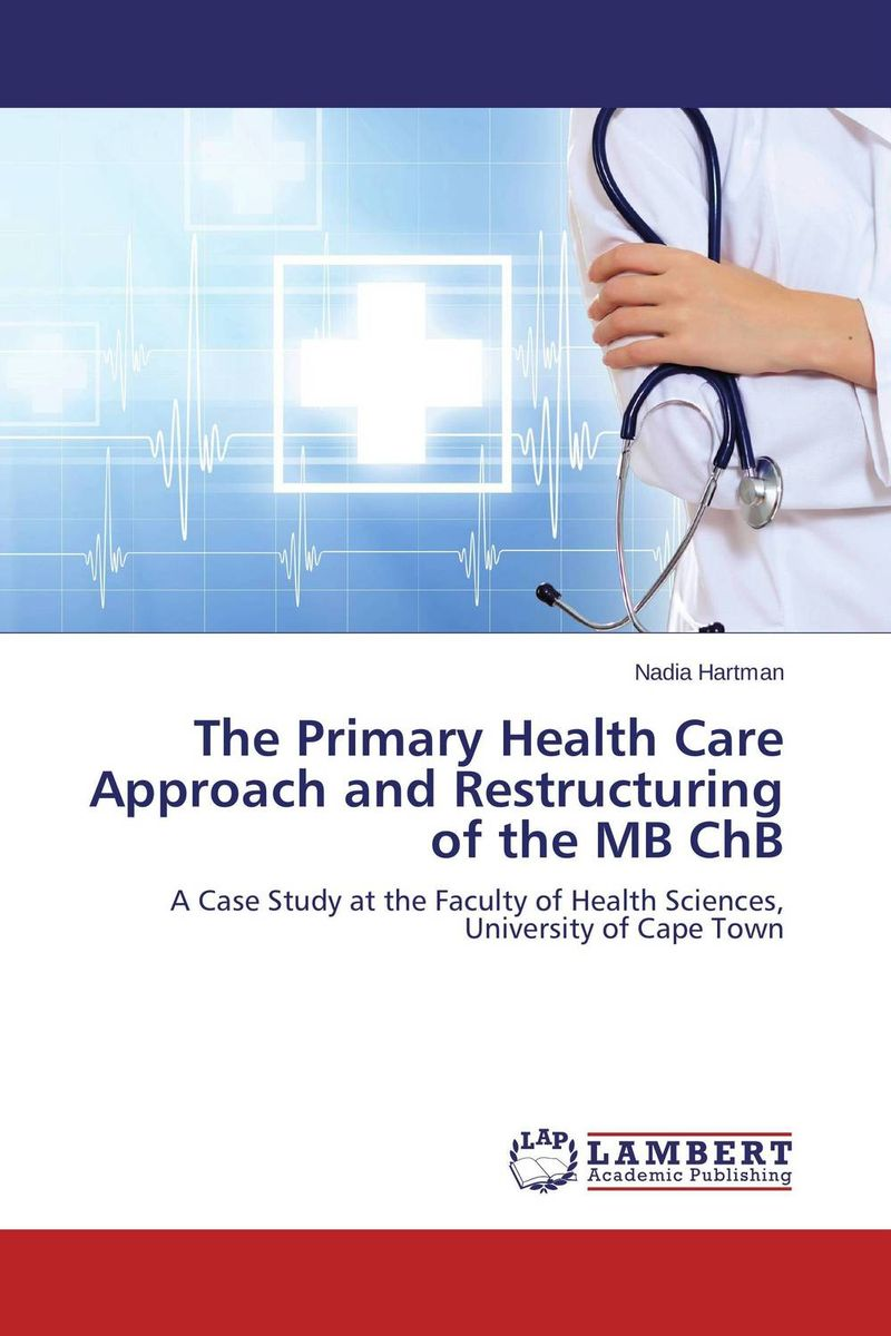 The Primary Health Care Approach and Restructuring of the MB ChB the pcmad primary care mood and anxiety diagnoser