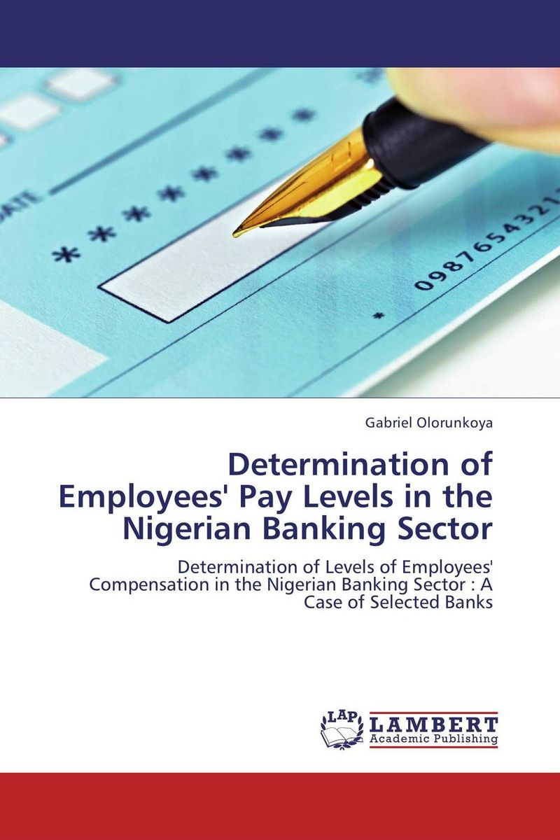 Determination of Employees' Pay Levels in the Nigerian Banking Sector