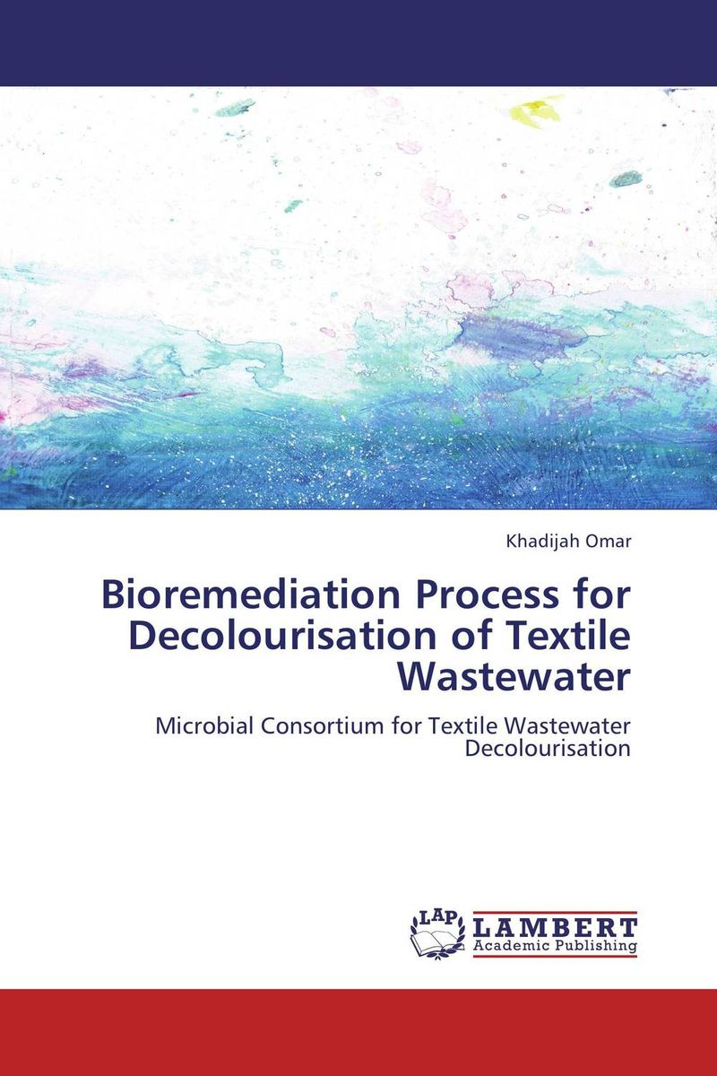 Bioremediation Process for Decolourisation of Textile Wastewater analysis of pharmaceuticals in wastewater and their photodegradation