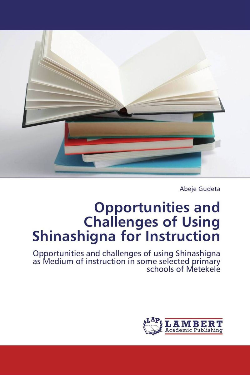 Opportunities and Challenges of Using Shinashigna for Instruction challenges and opportunities of indigenous church leaders in uganda