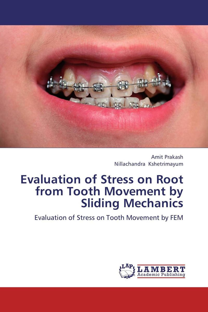 Evaluation of Stress on Root from Tooth Movement by Sliding Mechanics the teeth with root canal students to practice root canal preparation and filling actually