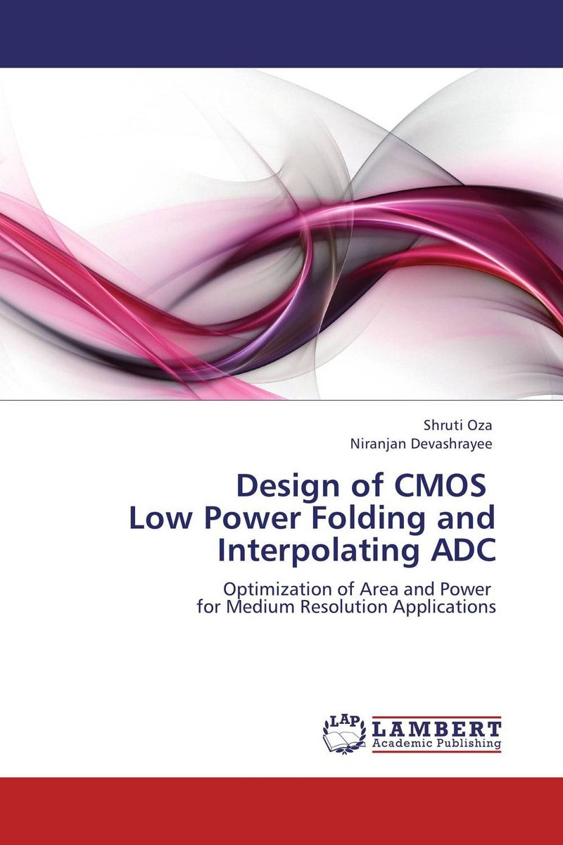 Design of CMOS   Low Power Folding and Interpolating ADC vinod kumar adigopula rakesh kumar and sunny deol guzzarlapudi overlay design of low volume road using light weight deflectometer