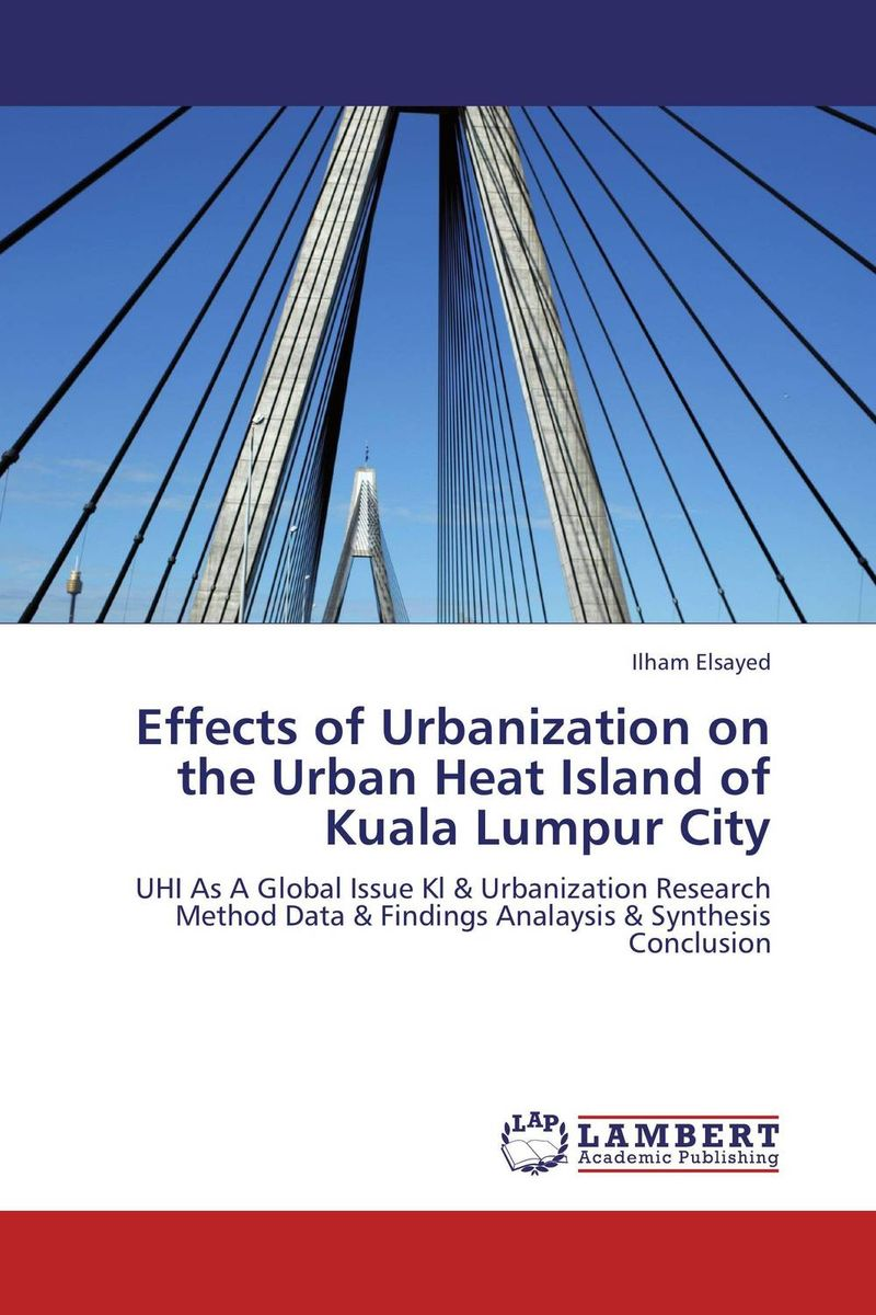 Effects of Urbanization on the Urban Heat Island of Kuala Lumpur City