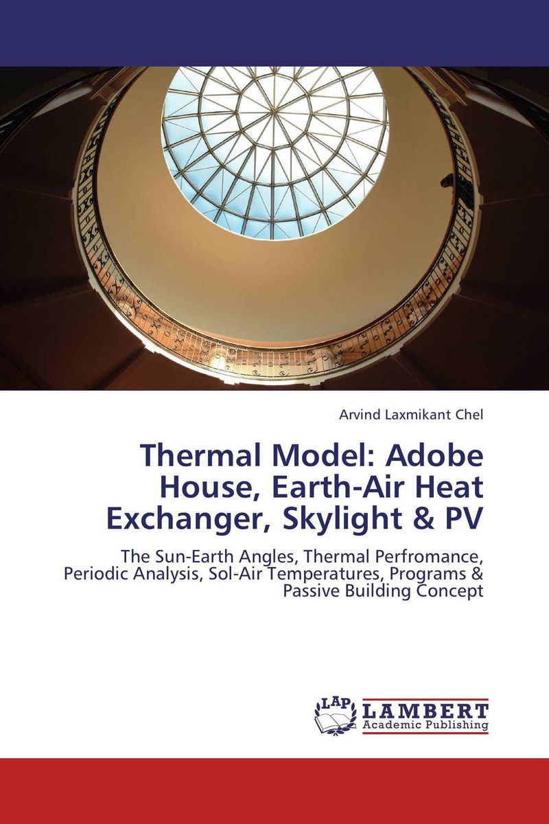 Thermal Model: Adobe House, Earth-Air Heat Exchanger, Skylight & PV house of earth