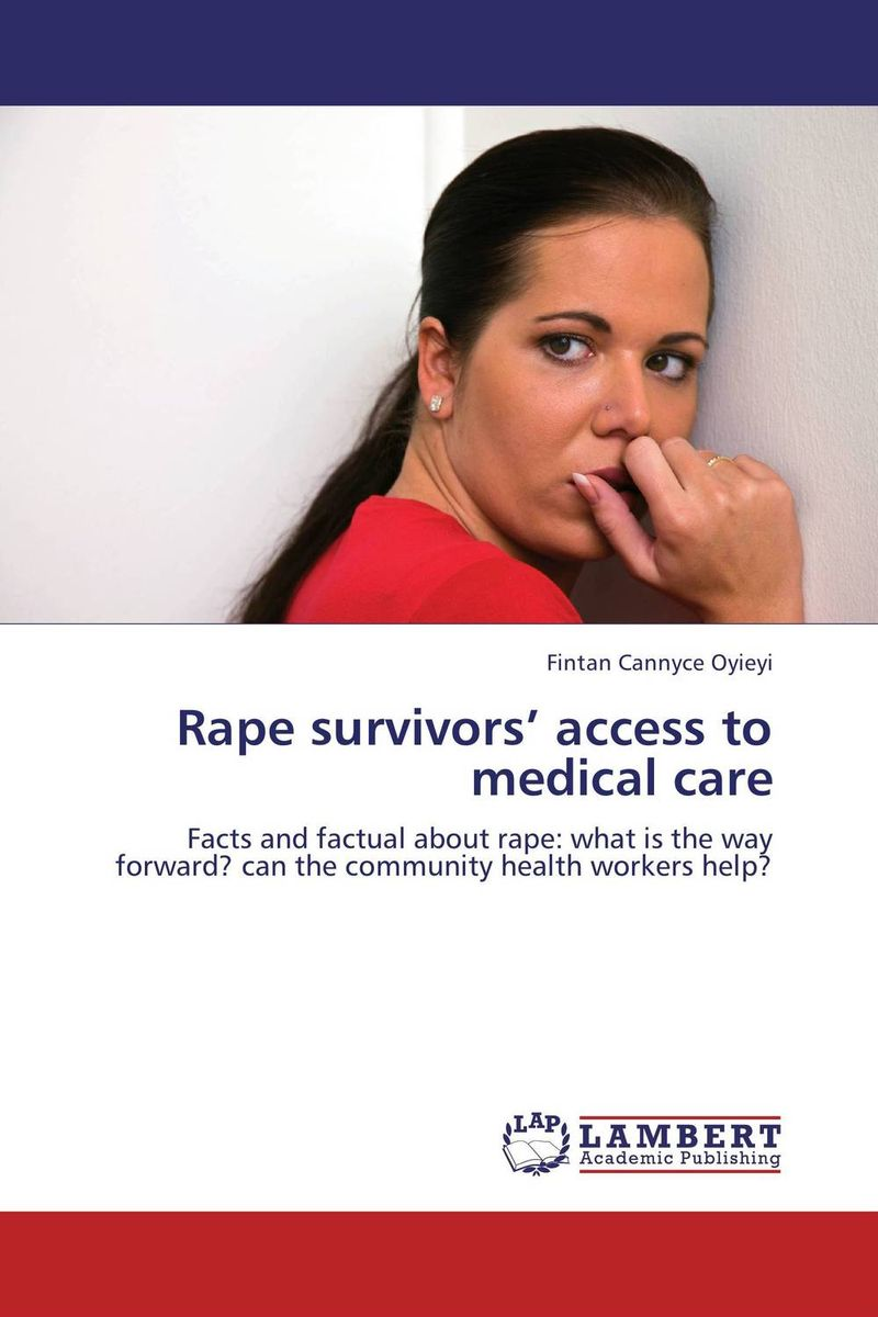 Rape survivors' access to medical care reporting on rape myths context and sources